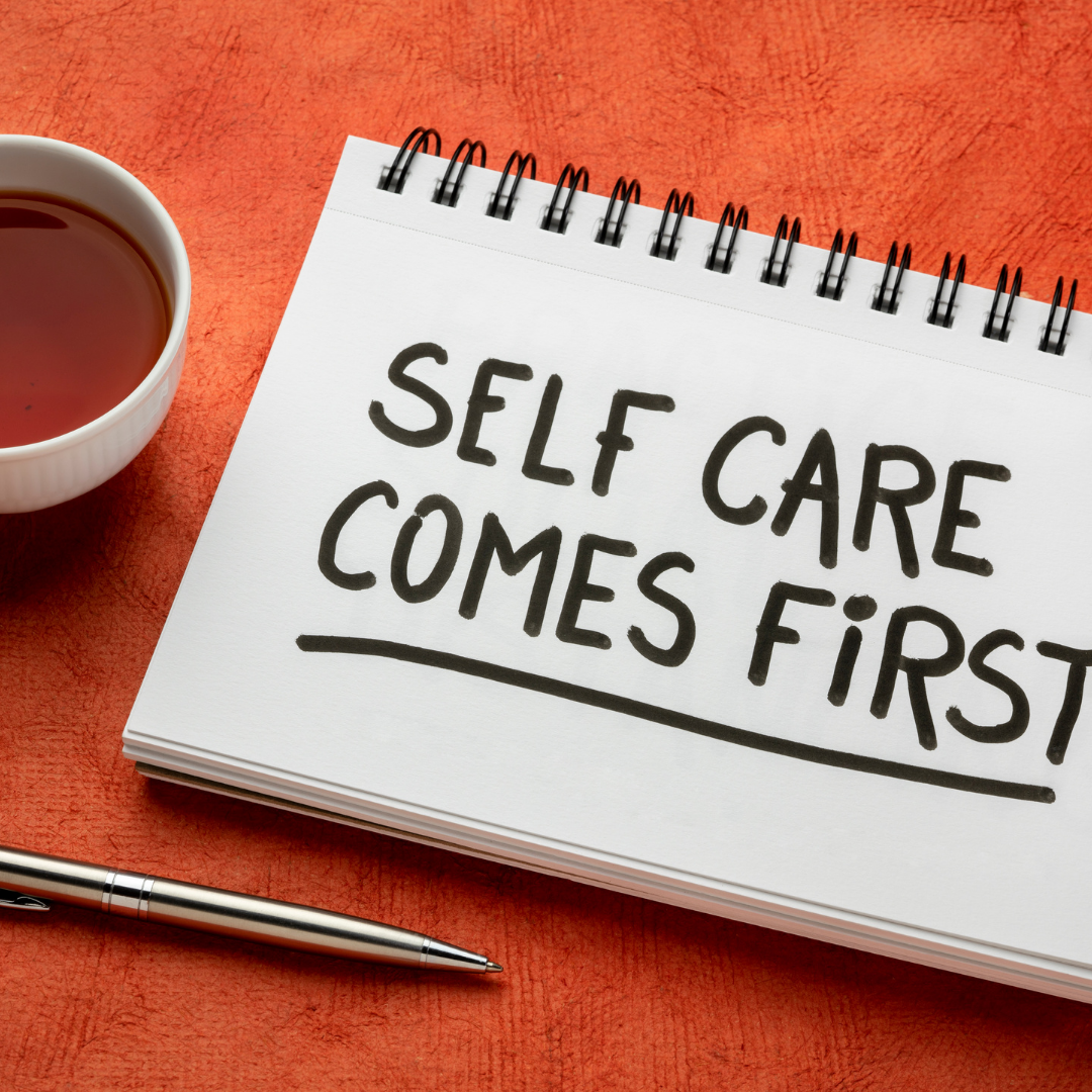 SELF CARE:  WHAT IT IS, WHY YOU NEED IT, AND HOW TO DO IT